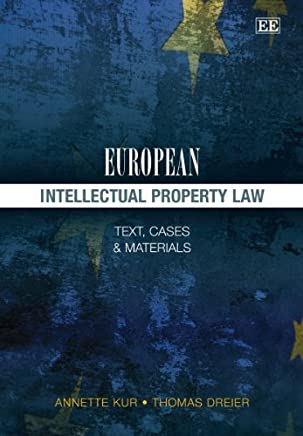 European Intellectual Property Law: Text, Cases and Materials by Annette Kur Thomas Dreier(2013-03-31)