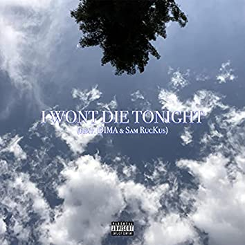 I Won't Die Tonight (feat. Dima & Sam RucKus)