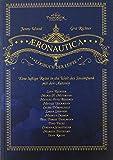 Aeronautica: Logbuch der Lüfte