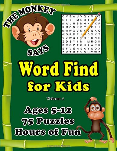 Word Find for Kids: Ages 5-12   Quality Paper – Erase without Tearing   One Large Puzzle Per Page   (The Monkey Says (TM) Series – Volume 1)