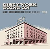 Dirty Work Going On: Kent & Modern Records Blues Into The 60s Vol 1 /Various