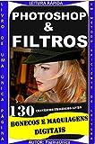 PHOTOSHOP E FILTROS : BONECOS E ESPELHOS DIGITAIS (Portuguese Edition)