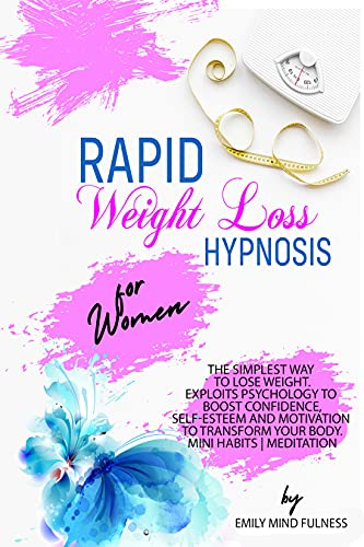RAPID WEIGHT LOSS HYPNOSIS FOR WOMEN: The Simplest Way To Lose Weight....