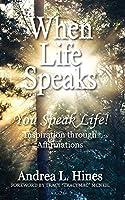 When Life Speaks: You Speak Life
