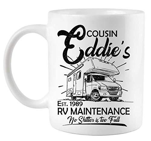 Cousin Eddie's RV Maintenance No Shitter Is Too Full Coffee Mug