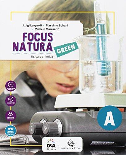Focus natura green. Ediz. tematica. Per la Scuola media. Con e-book. Con espansione online. Con Libro: Educazione ambientale e sviluppo sostenibile. Con DVD-ROM: A-B-C-D