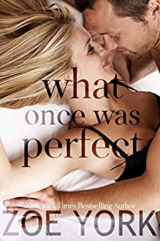 What Once Was Perfect: A Small Town Romance (Wardham Book 2) by [Zoe York]
