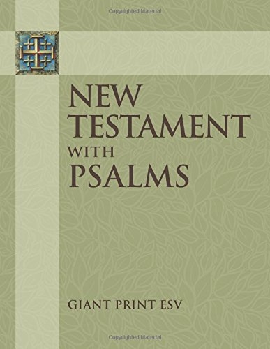 New Testament with Psalms: Giant Print ESV