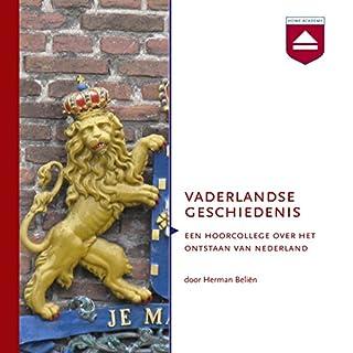 Vaderlandse Geschiedenis: Een hoorcollege over het ontstaan van Nederland Titelbild