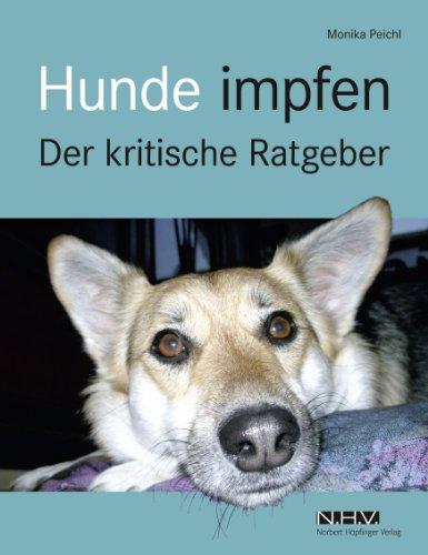 Hunde impfen: Der kritische Ratgeber