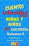 CUENTOS INFANTILES PARA NIÑAS Y NIÑOS EN CUARENTENA VOLUMEN 2: #Quédateencasa