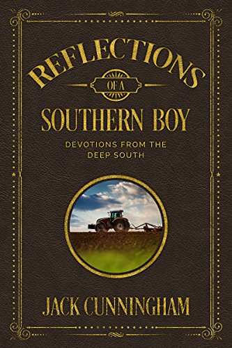 Reflections of a Southern Boy: Devotions from the Deep South by [Jack Cunningham]