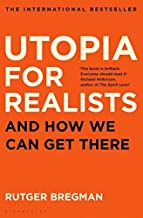 Utopia for Realists (English, Paperback, Rutger Bregman)