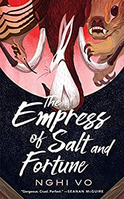 The Empress of Salt and Fortune (The Singing Hills Cycle, 1)