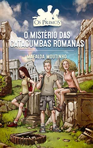O Mistério das Catacumbas Romanas (Os Primos Livro 2) (Portuguese Edition)
