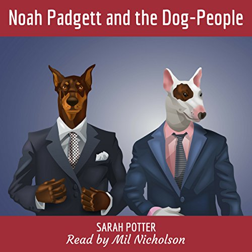 Noah Padgett and the Dog-People audiobook cover art