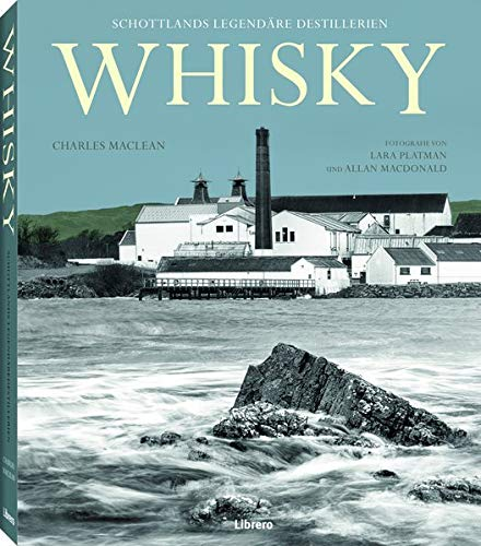 Whisky: Schottlands legendäre Destillerien
