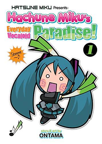 Hatsune Miku Presents: Hachune Miku's Everyday Vocaloid Paradise Vol. 1 (Hatsune Miku Presents: Hachune Miku's Everyday Vocaloid Paradise) (English Edition)
