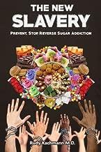 The New Slavery: Prevent, Stop, Reverse Sugar Addiction