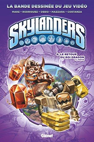 Skylanders - Tome 04: Le retour du Roi Dragon (1ère partie)