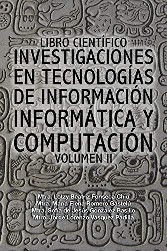 Libro científico investigaciones en tecnologías de información informática y computación: Volumen II: 2