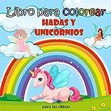 Libro para colorear hadas y unicornios para las chicas: Un libro para colorear con el modelo que se...