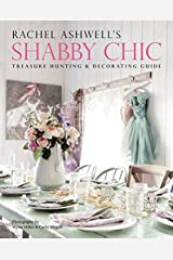 Rachel Ashwell's Shabby Chic Treasure Hunting and Decorating Guide Paperback