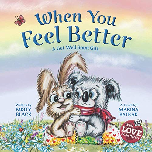 When You Feel Better: A Get Well Soon Gift (With Love Collection, Band 1)