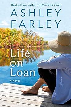 Life on Loan by [Ashley Farley]