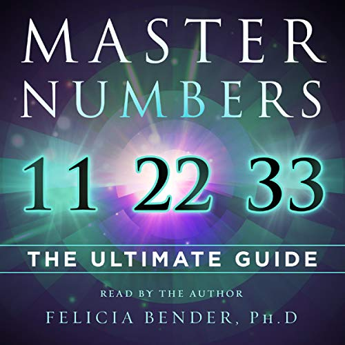 Master Numbers 11, 22, and 33: The Ultimate Guide audiobook cover art