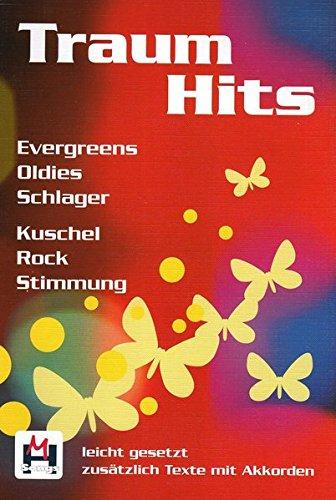Traum Hits: Evergreens, Oldies, Schlager, Kuschelrockstimmung. -Leicht Gesetzt, mit zusätzlichen Akkorden-: Noten, Songbook für Gitarre, Gesang