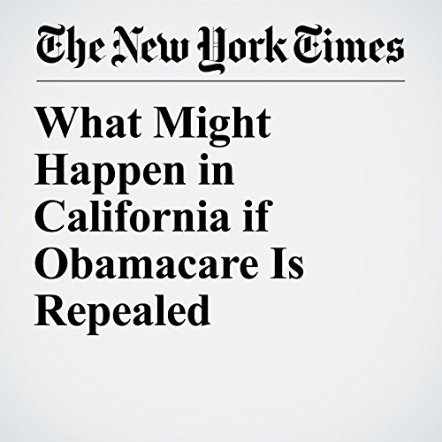 What Might Happen in California if Obamacare Is Repealed copertina