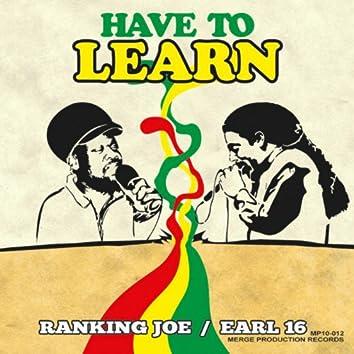 Have to Learn (feat. Ranking Joe) - Single