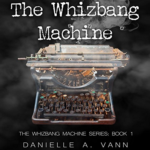 The Whizbang Machine audiobook cover art