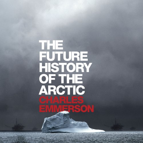The Future History of the Arctic audiobook cover art