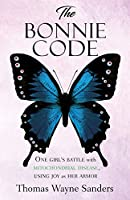 The Bonnie Code: One girl's battle with mitochondrial disease, using joy as her armor
