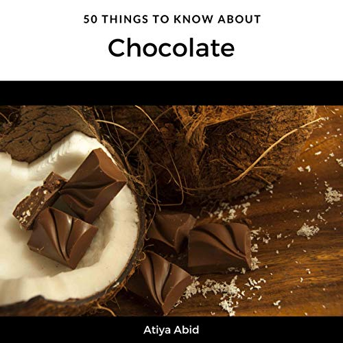 50 Things to Know About Chocolate audiobook cover art