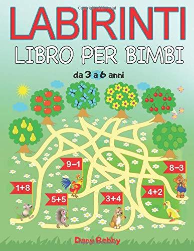 LABIRINTI, LIBRO PER BIMBI DA 3 A 6 ANNI: 63 Labirinti di Varie Forme, Labirinti 3D, Labirinti Da Colorare (Italian Edition)