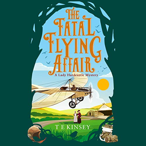 The Fatal Flying Affair: A Lady Hardcastle Mystery, Book 7