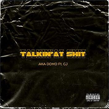 Talkin'at Shit (feat. Cj)