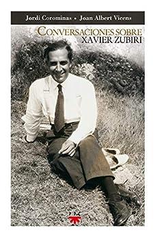 Conversaciones sobre Xavier Zubiri (GP Actualidad nº 111) (Spanish Edition) par [Jordi Corominas, Joan Albert Vicens]