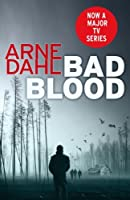 Bad Blood: The second Intercrime thriller by ARNE DAHL(1905-07-05)