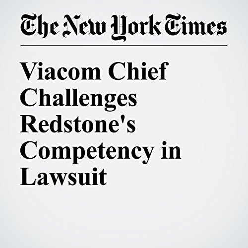 Viacom Chief Challenges Redstone's Competency in Lawsuit audiobook cover art