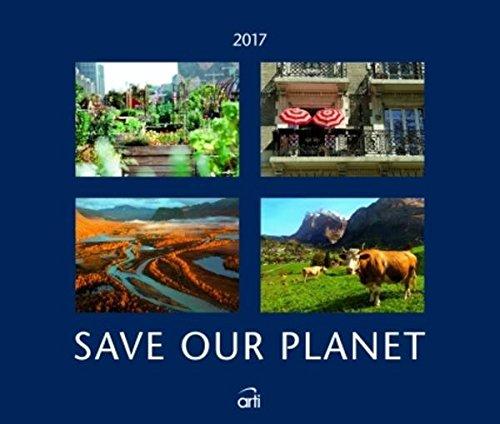Kalender 2017 Fotokalender Save our Planet rettet unseren Planeten Wandkalender 46 x 39 cm Querformat Posterkalender