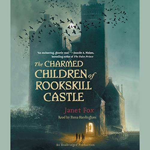The Charmed Children of Rookskill Castle Audiobook By Janet Fox cover art