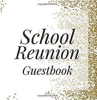 School Reunion Guestbook: Gold White Confetti Alumni Class Memory Keepsake Guest Book for Party Celebration Event