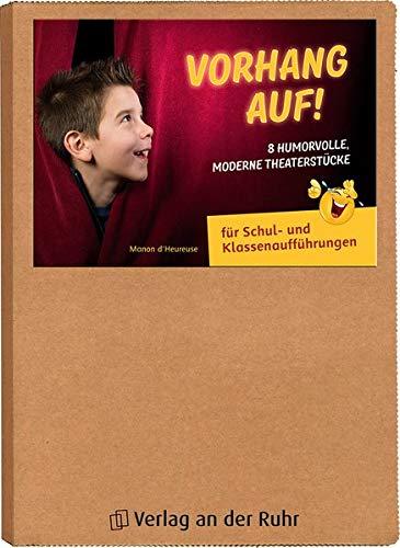 Vorhang auf! 8 humorvolle, moderne Theaterstücke: für Schul- und Klassenaufführungen