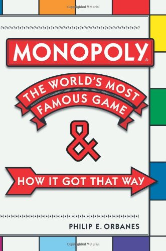 Monopoly: The World's Most Famous Game and How it Got That Way