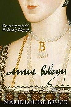 Anne Boleyn by [Marie Louise Bruce]