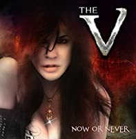 Now Or Never by The V